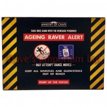 Ageing Raver Alert Metal Sign - Ministry of Chaps